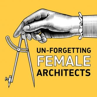 Feature image for the article 'Un-forgetting female architects' by Jacinta Houzer